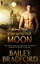 Run with the Moon ebook by Bailey Bradford