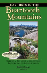 Day Hikes in the Beartooth Mountains - Billings to Red Lodge to Yellowstone ebook by Robert Stone