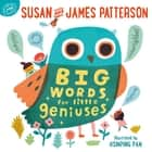 Big Words for Little Geniuses ebook by James Patterson, Hsinping Pan, Susan Patterson