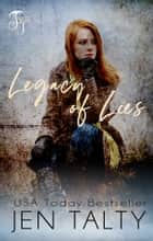 Legacy of Lies ebook by Jen Talty