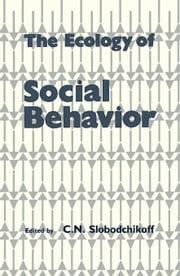The Ecology of Social Behavior ebook by Unknown, Author