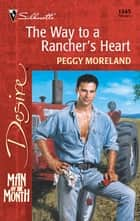 The Way to a Rancher's Heart - A Single Dad Romance ebook by Peggy Moreland