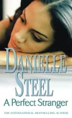 A Perfect Stranger - An epic, romantic read from the worldwide bestseller ebook by Danielle Steel