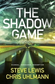 The Shadow Game ebook by Steve Lewis,Chris Uhlmann