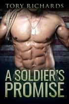 A Soldier's Promise ebook by Tory Richards