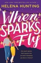 When Sparks Fly ebook by