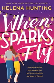 When Sparks Fly ebook by Helena Hunting