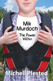 Mik Murdoch: The Power Within ebook by Michell Plested