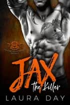 Jax the Killer - Fighting Dirty Trilogy, #2 ebook by Laura Day