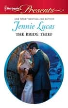 The Bride Thief ebook by Jennie Lucas