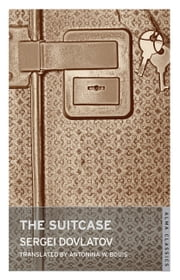 The Suitcase ebook by Sergei Dovlatov, Antonina Bouis