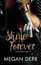 Shine Forever ebook by Megan Derr