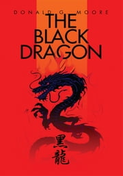 The Black Dragon ebook by Donald G. Moore