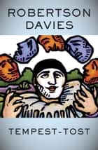 Tempest-Tost ebook by Robertson Davies