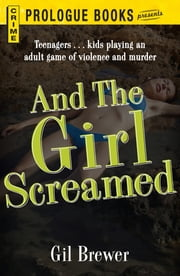 And the Girl Screamed ebook by Gil Brewer