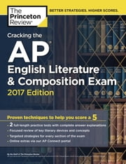 Cracking the AP English Literature & Composition Exam, 2017 Edition - Proven Techniques to Help You Score a 5 ebook by Princeton Review