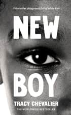 New Boy - Othello Retold (Hogarth Shakespeare) ebook by Tracy Chevalier