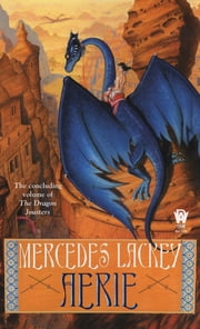 Aerie - Book Four of the Dragon Jousters ebook by Mercedes Lackey