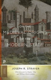 On the Medieval Origins of the Modern State ebook by Joseph R. Strayer,Charles Tilly,William Chester Jordan