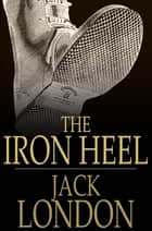 The Iron Heel ebook by