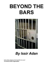 Beyond The Bars ebook by Adan, Issir