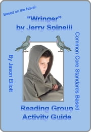 Wringer By Jerry Spinelli Reading Group Activity Guide ebook by Jason Elliott