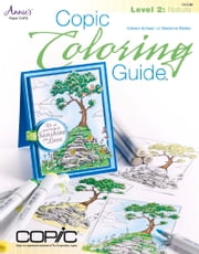 Copic Coloring Guide Level 2: Nature ebook by Colleen Schaan,Marianne Walker