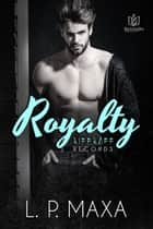 Royalty ebook by L.P. Maxa