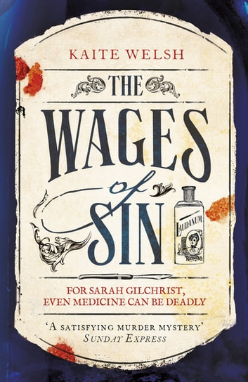 The Wages of Sin - A compelling tale of medicine and murder in Victorian Edinburgh ebook by Kaite Welsh