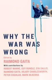 Why the War was Wrong ebook by Raimond Gaita