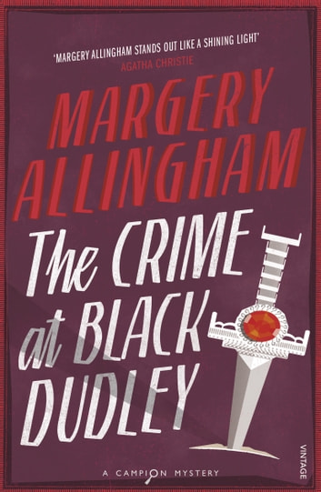 The Crime At Black Dudley ebook by Margery Allingham