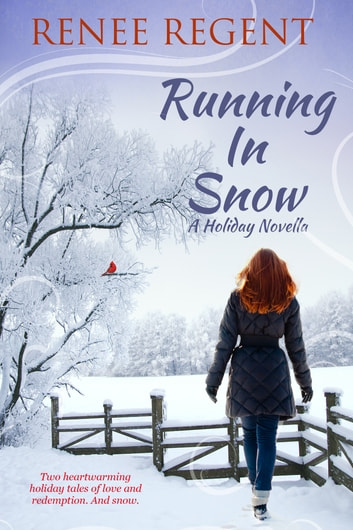 Running In Snow - A Holiday Novella ebook by Renee Regent