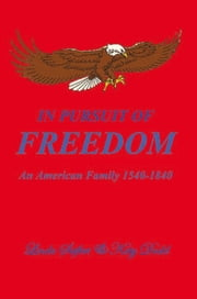 In Pursuit of Freedom - An American Family 1540-1840 ebook by Dr. Linda Seifert and Katy Dodd