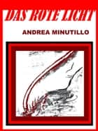 Das rote Licht ebook by Andrea Minutillo