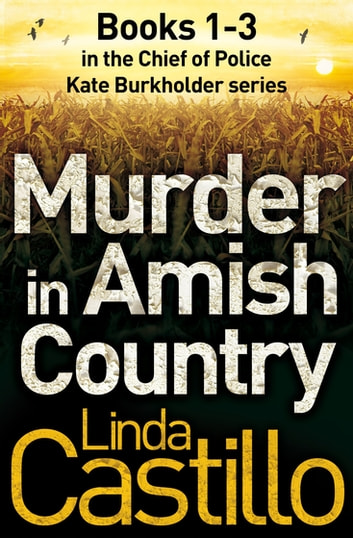 Murder in Amish Country: Kate Burkholder Books 1-3 ebook by Linda Castillo