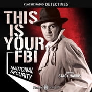 This Is Your FBI - National Security audiobook by