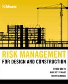 Risk Management for Design and Construction ebook by Ovidiu Cretu, Robert B. Stewart, Terry Berends