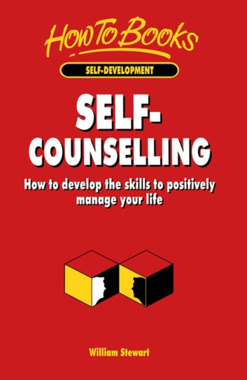Self-Counselling - How to develop the skills to positively manage your life ebook by William Stewart