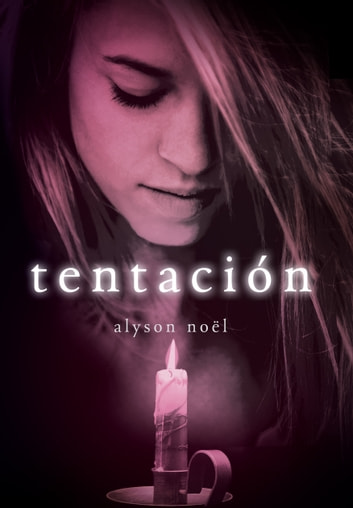 Tentación (Inmortales 4) ebook by Alyson Noël