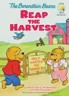 The Berenstain Bears Reap the Harvest ebook by Stan Berenstain, Jan Berenstain, Mike Berenstain
