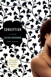 Conception - A Novel ebook by Kalisha Buckhanon