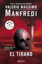 El tirano ebook by Valerio Massimo Manfredi