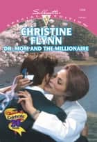 Dr. Mom And The Millionaire (Mills & Boon Cherish) ebook by Christine Flynn