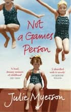 Not A Games Person ebook by Julie Myerson