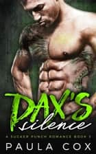 Dax's Silence: A Bad Boy MMA Fighter Romance - A Sucker Punch Romance, #3 ebook by Paula Cox