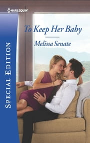 To Keep Her Baby ebook by Melissa Senate