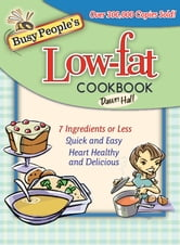 Busy People's Low-Fat Cookbook ebook by Dawn Hall
