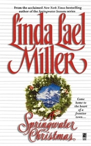A Springwater Christmas ebook by Linda Lael Miller