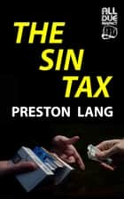 The Sin Tax ebook by Preston Lang