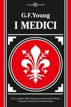 I Medici ebook by G. F. Young